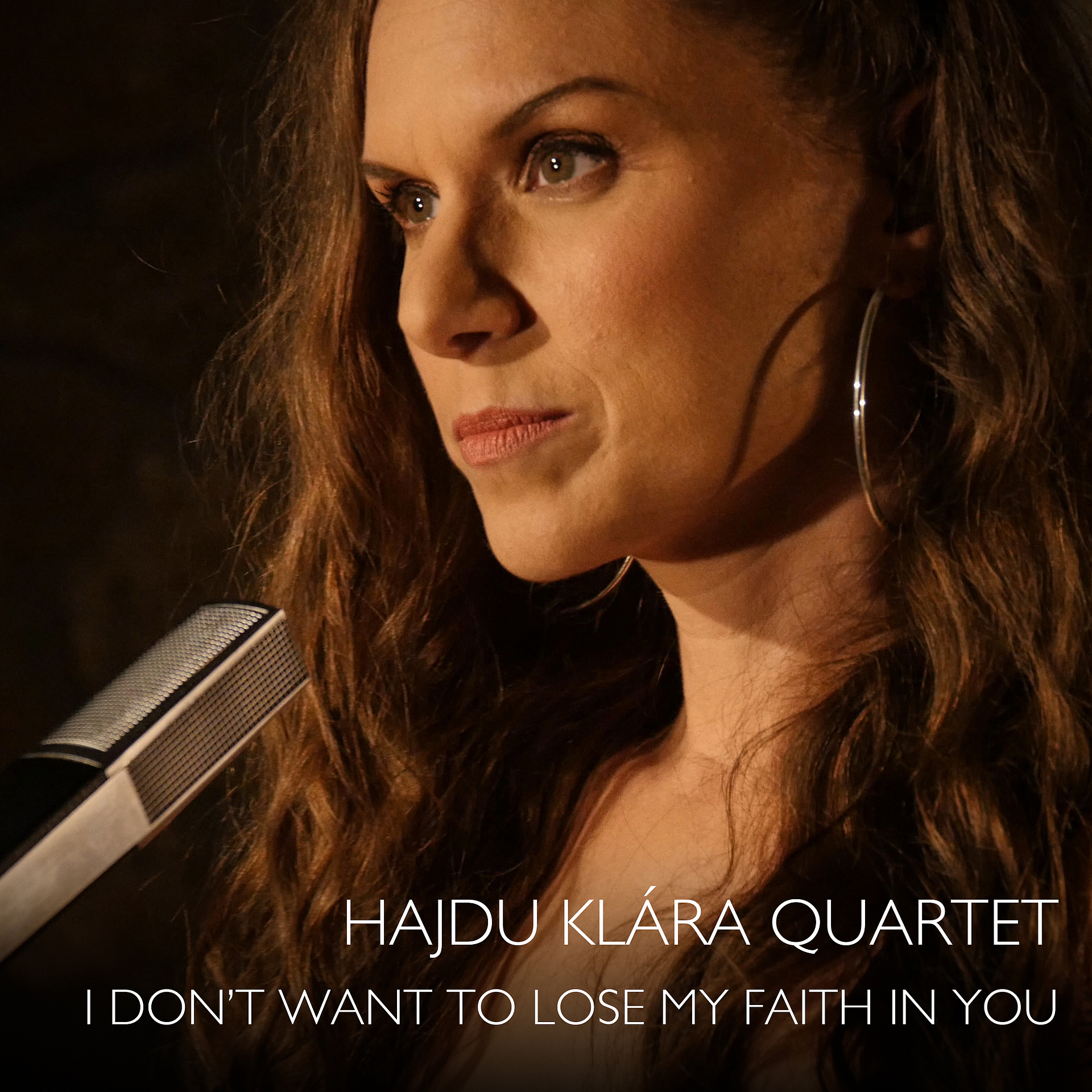 Klippremier – Hajdu Klára Quartet: I Don't Want To Lose My Faith In You
